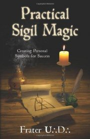 Practical Sigil Magic : Creating Personal Symbols for Success by Frater U.:D.: - Paperback