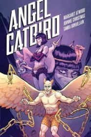 Angel Catbird Volume 3 : The Catbird Roars by Margaret Atwood - Hardcover Graphic Novel