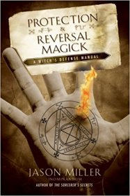Protection and Reversal Magick (Beyond 101) by Jason Miller - Paperback Nonfiction
