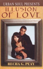 Illusion of Love (Urban Soul Presents) by Recha G. Peay - Paperback USED Romance