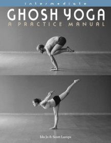 Intermediate Ghosh Yoga : A Practice Manual by Ida Jo and Scott Lamps