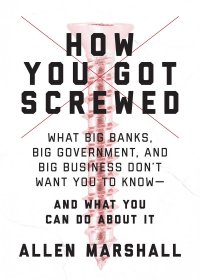 How You Got Screwed (And What You Can Do About It) by Allen Marshall - Paperback Nonfiction