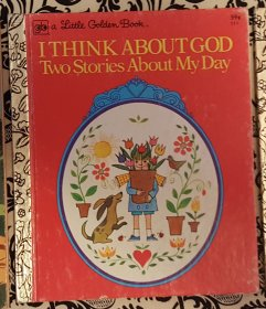 I Think About GOD Two Stories About My Day - Little Golden Book 1977