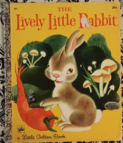 The Lively Little Rabbit - A Little Golden Book by Ariane & Illustrated by Gustaf Tenggren - Hardcover VINTAGE 1971