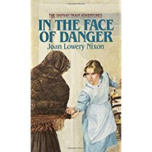 In the Face of Danger (Orphan Train Adventures) by Joan Lowery Nixon - Paperback