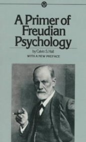 A Primer of Freudian Psychology by Calvin S. Hall - Paperback USED