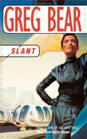 Slant by Greg Bear - Paperback USED