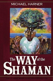 The Way of the Shaman by Michael Harner - 10th Anniversary Edition Paperback