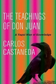 The Teachings of Don Juan: A Yaqui Way of Knowledge by Carlos Castaneda - Trade Paperback