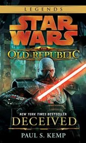 Star Wars: Deceived (Star Wars: The Old Republic - Legends) by Paul S. Kemp - Mass Market Paperback