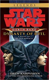Dynasty of Evil (Star Wars: Darth Bane, Book 3) by Drew Karpyshyn - Mass Market Paperback
