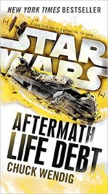Life Debt (Star Wars: The Aftermath Trilogy) by Chuck Wendig - Paperback