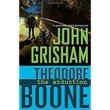 Theodore Boone : The Abduction by John Grisham - Paperback