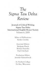 The Sigma Tau Delta Review : Journal of Critical Writing - Vol 6 2009 - Magazine Back Issues