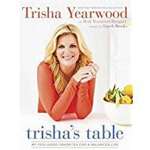 Trisha's Table : My Feel-Good Favorites for a Balanced Life - Paperback