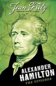 Alexander Hamilton : The Outsider by Jean Fritz - Hardcover FIRST EDITION