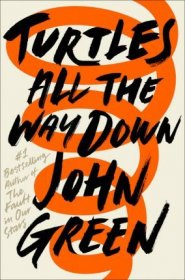 Turtles All the Way Down by John Green - Hardcover Fiction