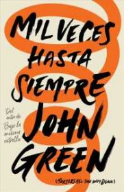 Mil veces hasta siempre by John Green - Paperback Spanish Language