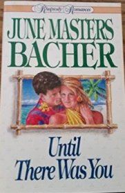 Until There Was You by June Masters Bacher - Paperback USED Romance
