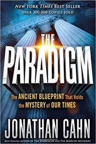 The Paradigm : The Ancient Blueprint That Holds the Mystery of Our Times by Jonathan Cahn - Hardcover