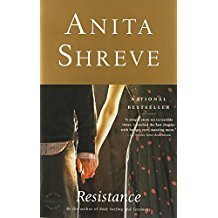 Resistance : A Novel by Anita Shreve