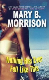 Nothing Has Ever Felt Like This by Mary B. Morrison - USED Mass Market Paperback