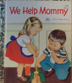 We Help Mommy - A Little Golden Book by Jean Cushman - Hardcover VINTAGE 1982