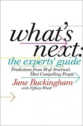 What's Next : The Experts' Guide by Jane Buckingham - Hardcover