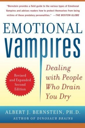 Emotional Vampires : Dealing with People Who Drain You by Albert Bernstein - Paperback