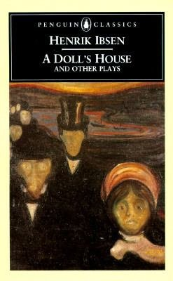 A Doll's House and Other Plays by Henrik Ibsen - Paperback Penguin Classics USED