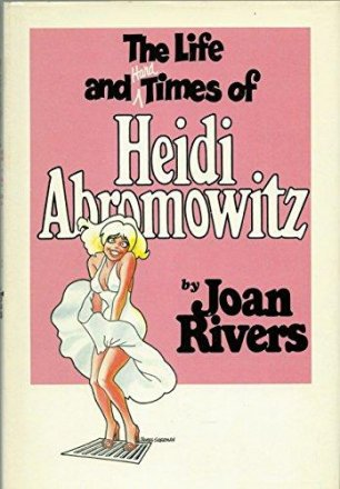 The Life and Hard Times of Heidi Abromowitz by Joan Rivers - Hardcover FIRST EDITION