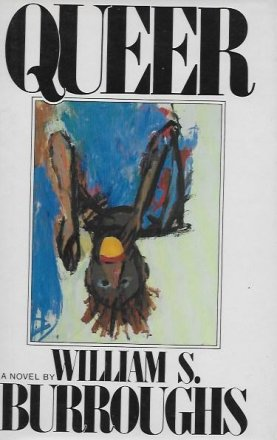 Queer : A Novel by William S. Burroughs - Hardcover FIRST EDITION