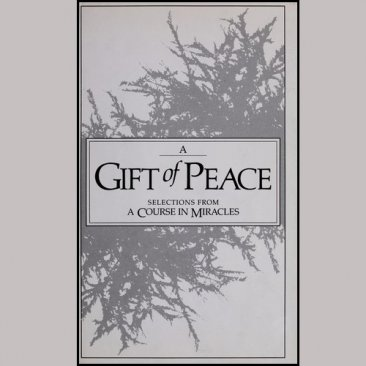 A Gift of Peace : Selections from A Course in Miracles - Hardcover USED Like New