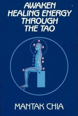 Awaken Healing Energy Through The Tao by Mantak Chia - Paperback