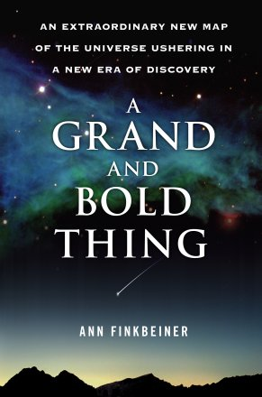 A Grand and Bold Thing by Ann Finkbeiner - Hardcover FIRST EDITION