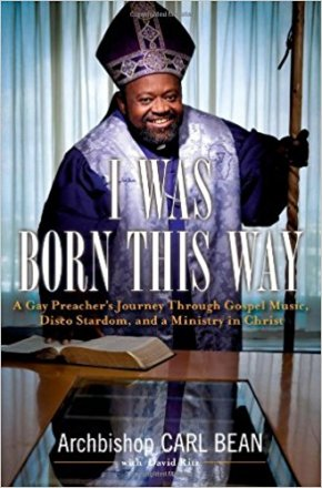 I Was Born This Way by Archbishop Carl Bean - Hardcover Autobiography of a Spiritual Leader - FIRST EDITION