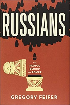 Russians : The People Behind the Power by Gregory Feifer - Hardcover