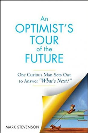 An Optimist's Tour of the Future by Mark Stevenson - Hardcover Nonfiction