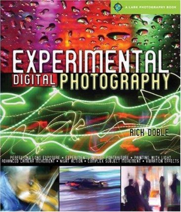 Experimental Digital Photography by Rick Doble - Oversized Illustrated Softcover