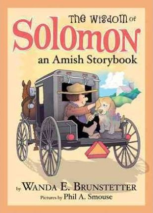 The Wisdom of Solomon : An Amish Storybook by Wanda E. Brunstetter - Paperback Illustrated