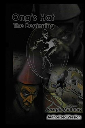 Ong's Hat The Beginning by Joseph Matheny - Paperback Literary Fiction