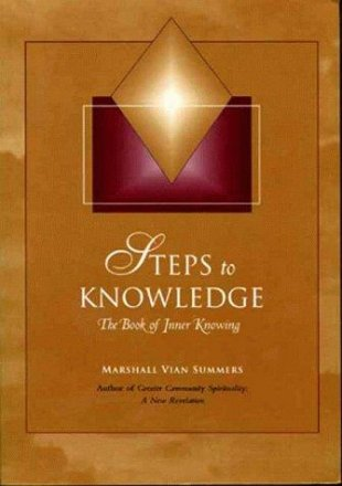 Steps to Knowledge : The Book of Inner Knowing by Marshall Vian Summers - Paperback USED Textbook