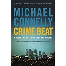 Crime Beat : A Decade of Covering Cops and Killers by Michael Connelly - Paperback