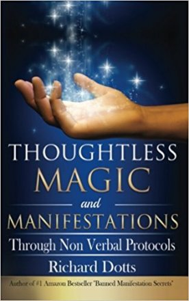 Thoughtless Magic and Manifestations : Through Non Verbal Protocols by Richard Dotts - Paperback