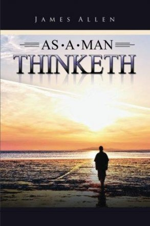 As a Man Thinketh by James Allen - Paperback